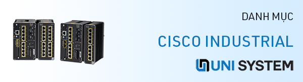 Switch công nghiệp Cisco Ethernet Industrial IE 2000, IE 3000, IE 3200, IE 3300, IE 3400,​ IE 4000, IE 4010, IE 5000 chính hãng